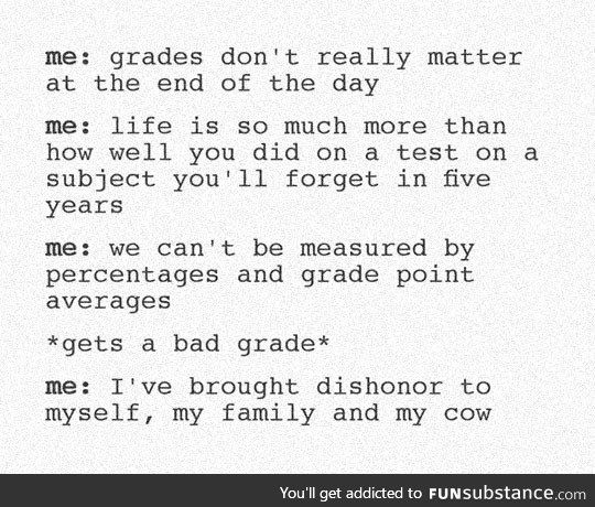 Me And My Grades Funsubstance Funny Quotes Funny Relatable Memes Relatable Quotes