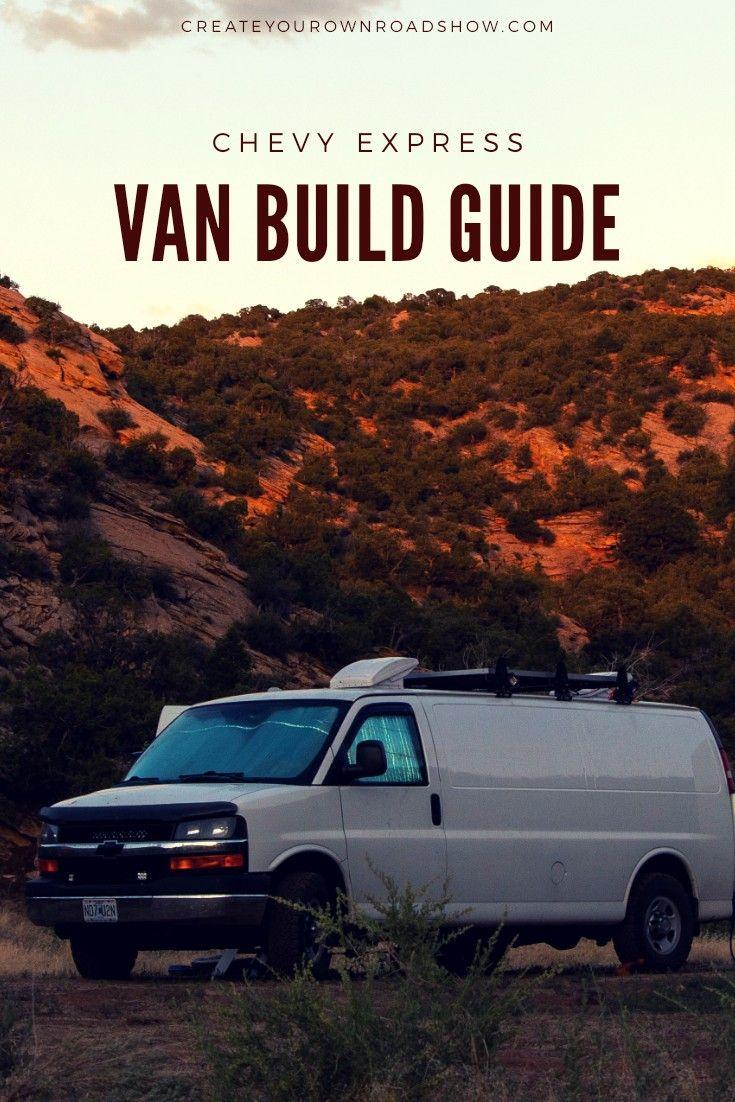 Chevy Express Van Build Guide In 2020 Chevy Express Van Life Van