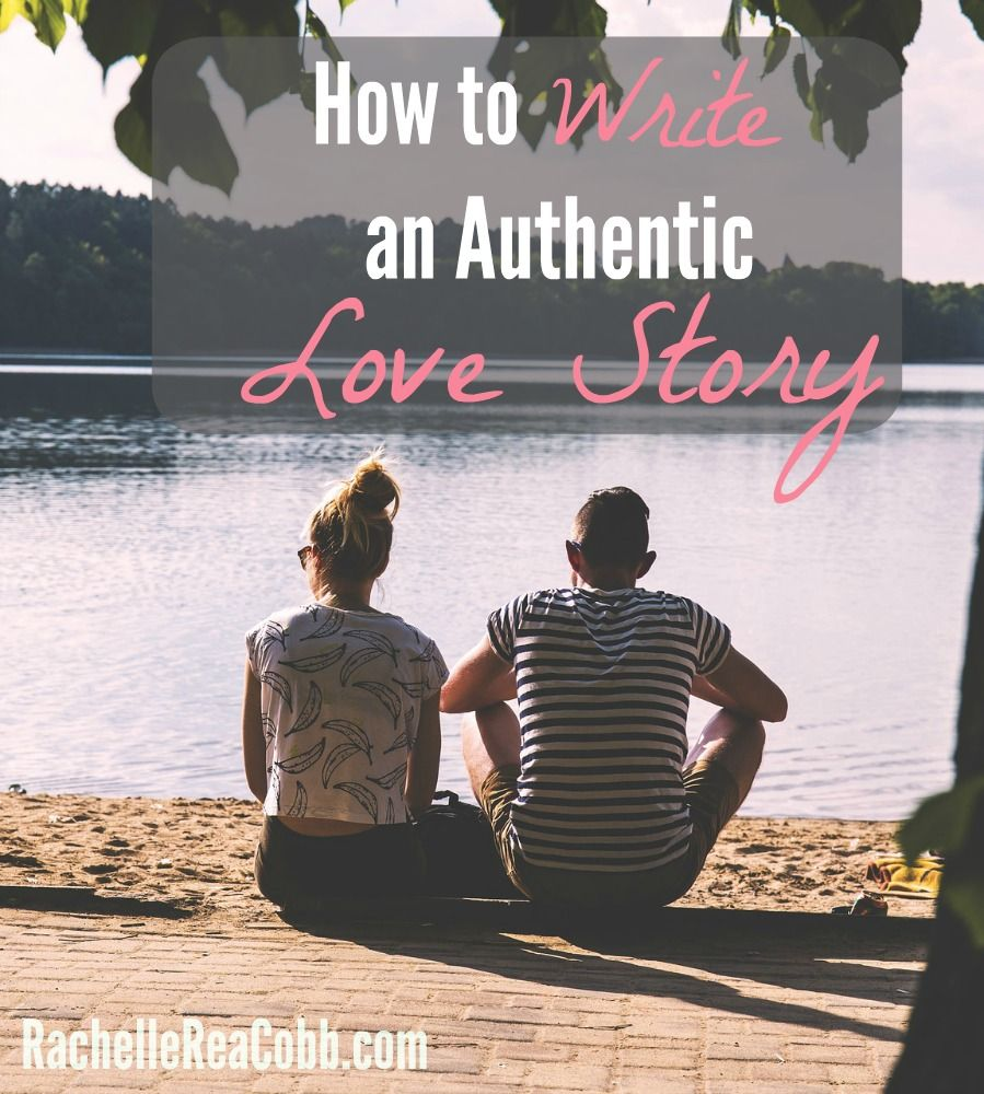 The Secret You Must Know to Write an Authentic Love Story + Free Worksheet | Rachelle Rea Cobb