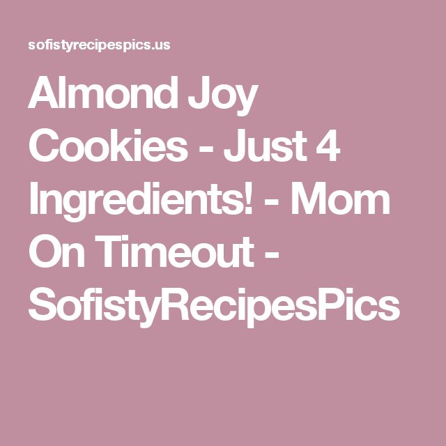 Almond Joy Cookies - Just 4 Ingredients! - Mom On Timeout - SofistyRecipesPics