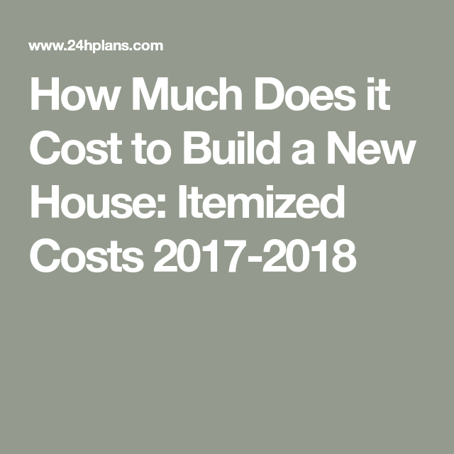 How Much Does It Cost To Build A New House Itemized Costs In 2021 Building A New Home Building A House Cost Building A House Checklist
