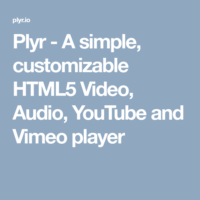Plyr - A simple, customizable HTML5 Video, Audio, YouTube and Vimeo