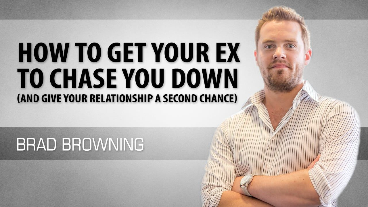 How to get your ex to chase you down and give your