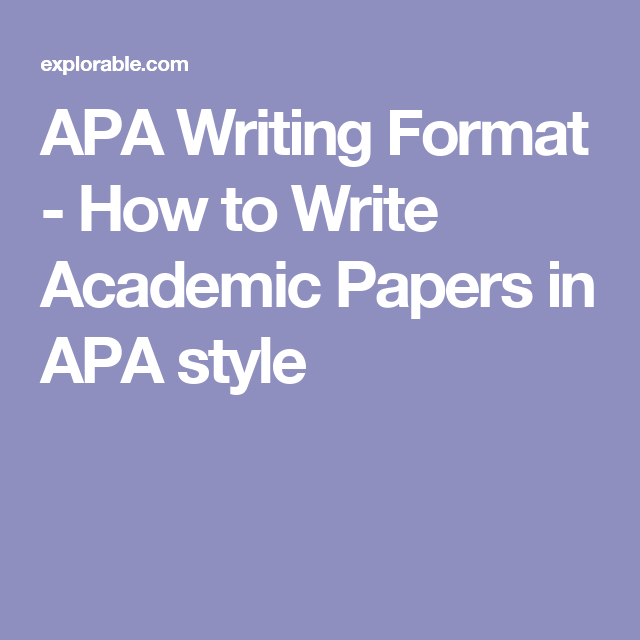apa writing format how to write academic papers in apa style