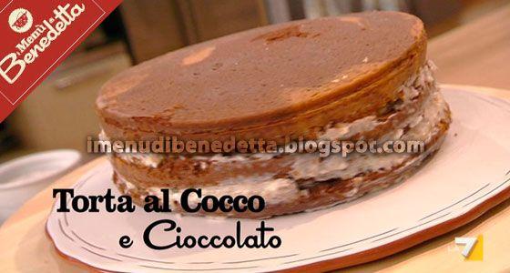 Torta Cocco E Cioccolato Di Benedetta Parodi Torte Cake Recipes