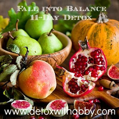 ONE DAY SALE-  $25.00 off my Fall into Balance 11-Day Detox.   Use Promo Code- READY4Fall upon check out at www.detoxwithabby.com