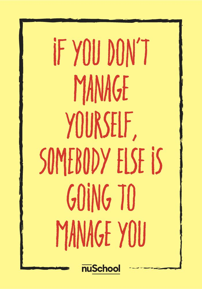 How To Manage Yourself Nuschool Job Inspirational Quotes Job Quotes Funny Farewell Quotes