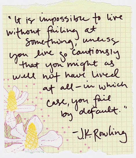 Love this quote from J.K. Rowling  (and huge fan of this blog!)