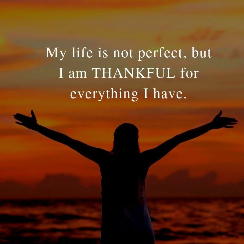 My Life Is Not Perfect But I Am Thankful For Keep Quotes Thankfulquotes Thankful Happyquotes Reality Of Life Quotes Thankful Quotes Happy Life Quotes