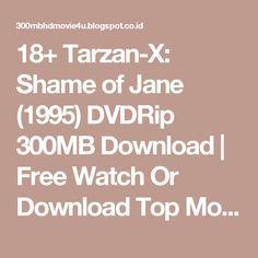 18+ Tarzan-X: Shame of Jane (1995) DVDRip 300MB Download | Free
