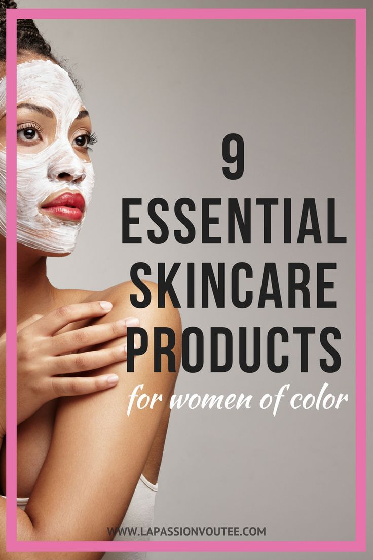 The Absolute Best Skincare Products That Women Of Color Should Know About These Are Affordable Products That Will Best Skincare Products Black Skin Care Skin