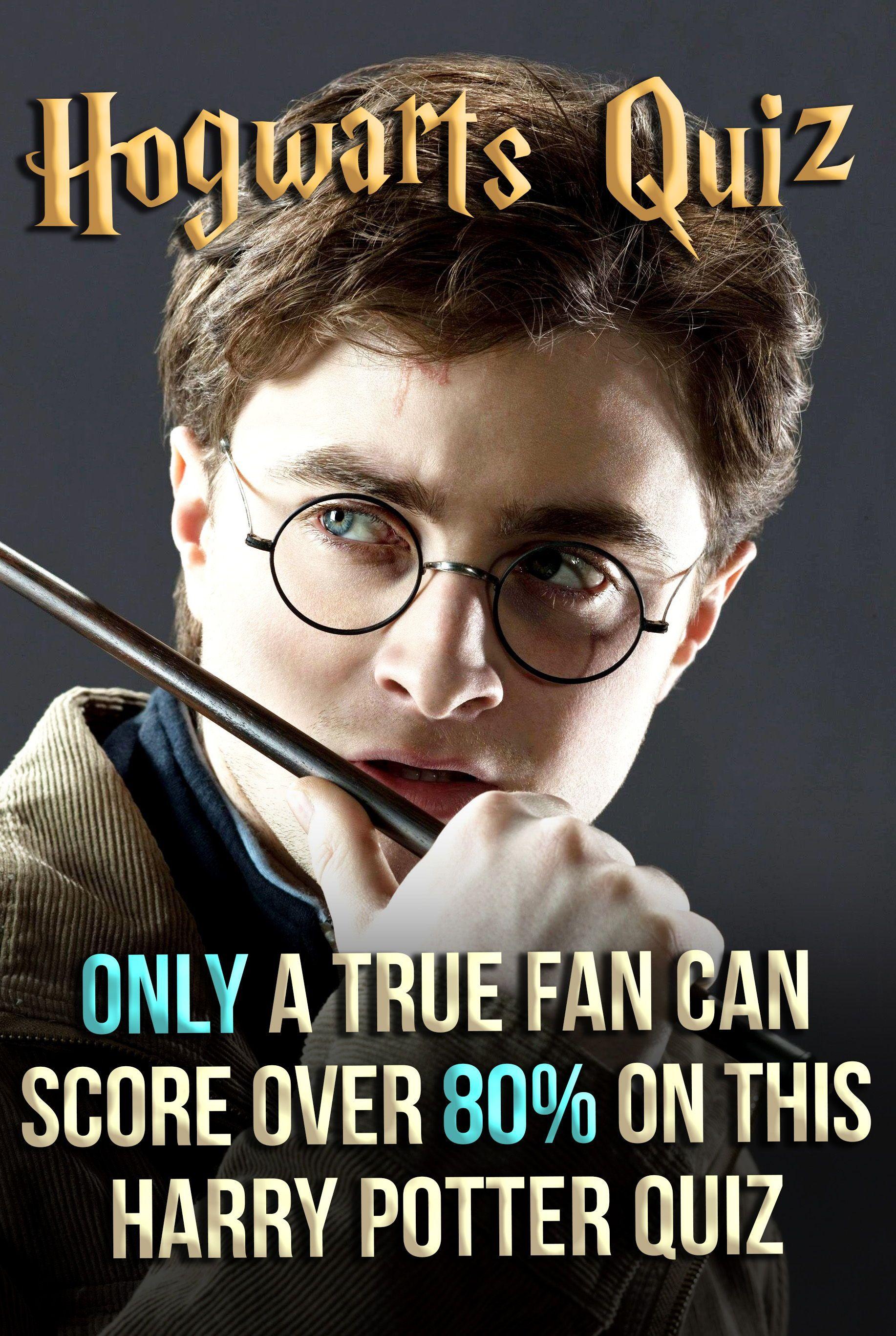 Hogwarts Quiz Only A True Fan Can Score Over 80 On This Harry Potter Quiz Hogwarts Quiz Harry Potter Quiz Harry Potter Trivia Questions