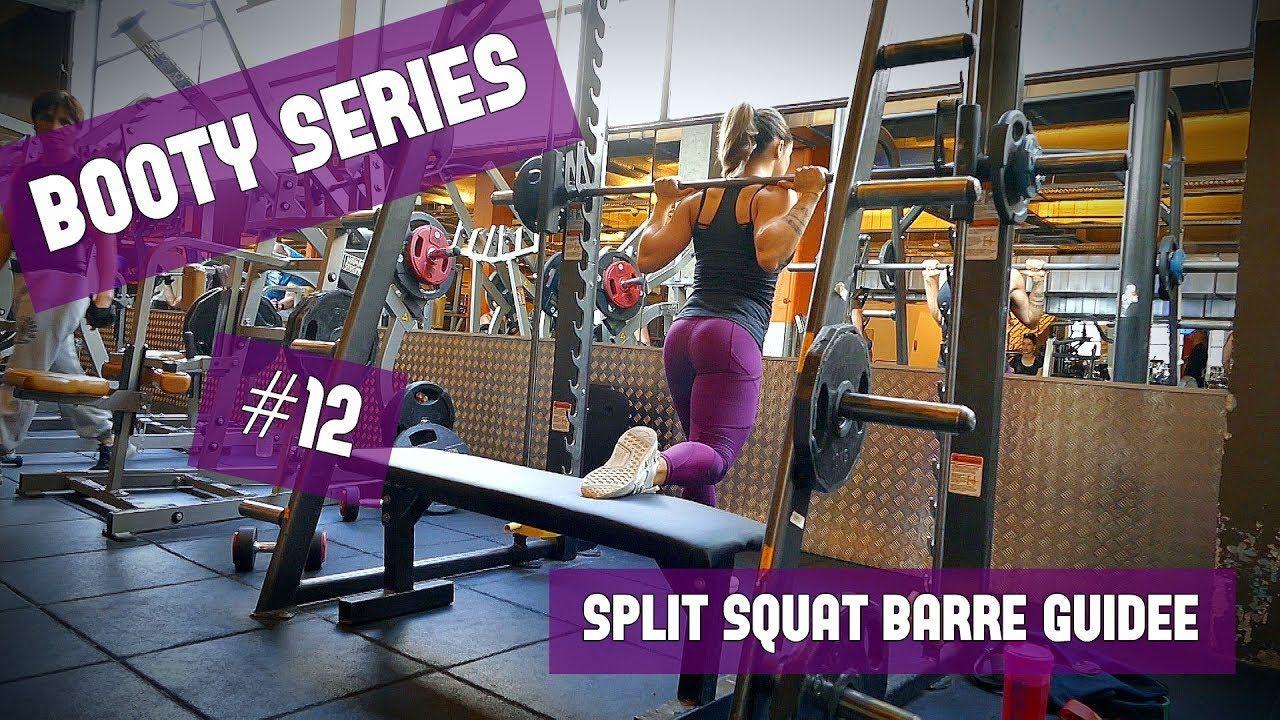 Bootyseries 12 Split Squat A La Barre Guidee Smith Bar Youtube
