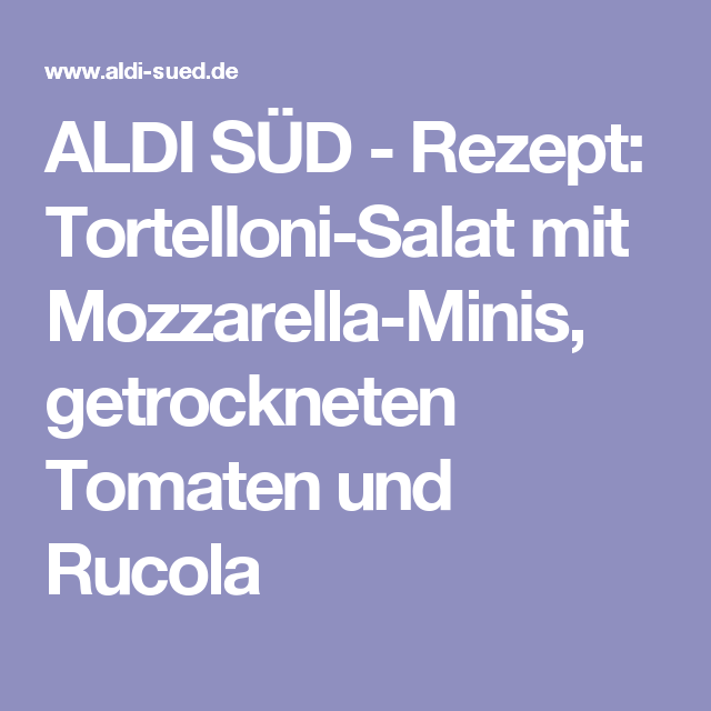 ALDI SÜD Rezept TortelloniSalat mit MozzarellaMinis