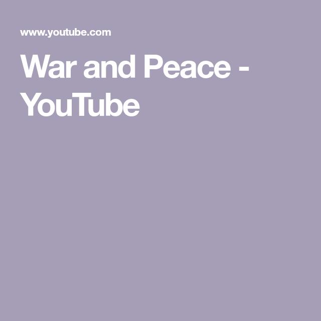 War And Peace Youtube Peace War Pastor