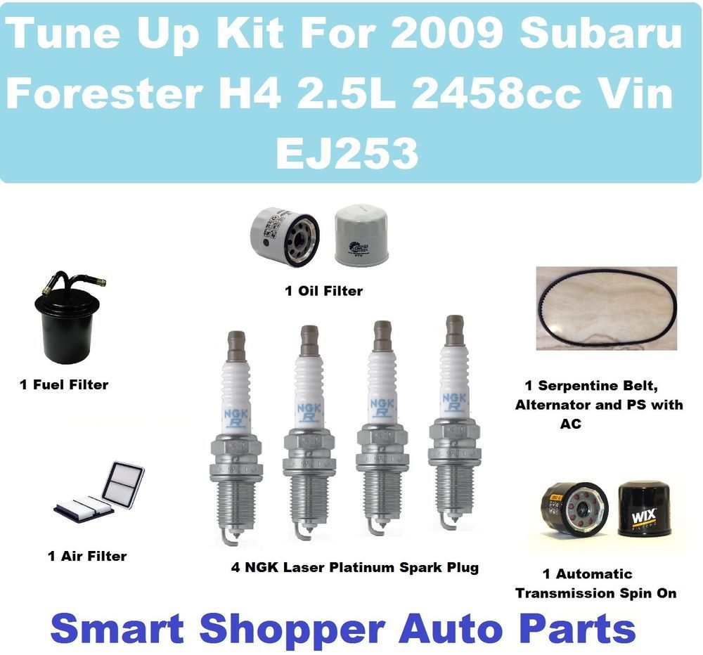 Tune Up Kit 2009 Subaru Forester 25l Ej253 Serpentine Belt Spark 2002 Fuel Filter Location Plug