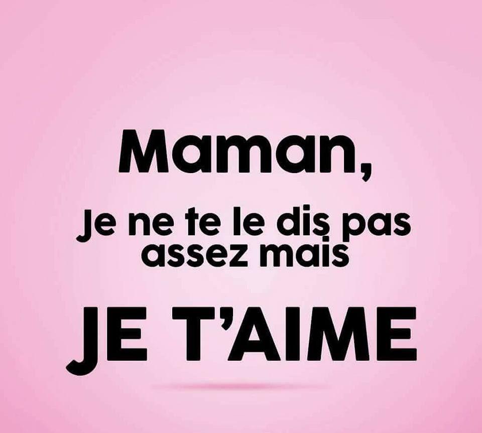 Maman Je Ne Te Le Dis Pas Assez Mais Je T Aime Amour