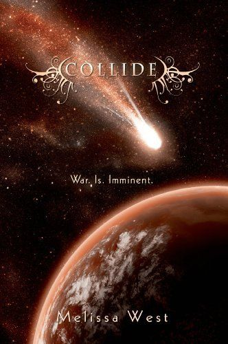 Collide (The Taking) by Melissa West