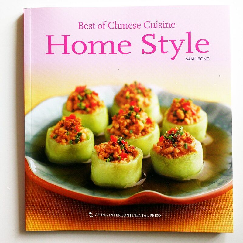 Best Of Chinese Cuisine: Home Style Chinese Recipes Book