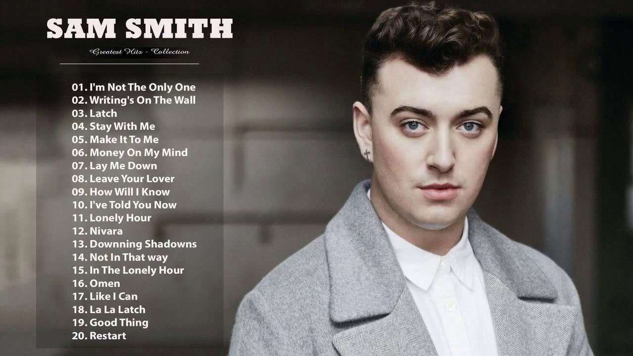 Sam Smith Greatest Hits 2017 Full Album Best Songs Of Sam