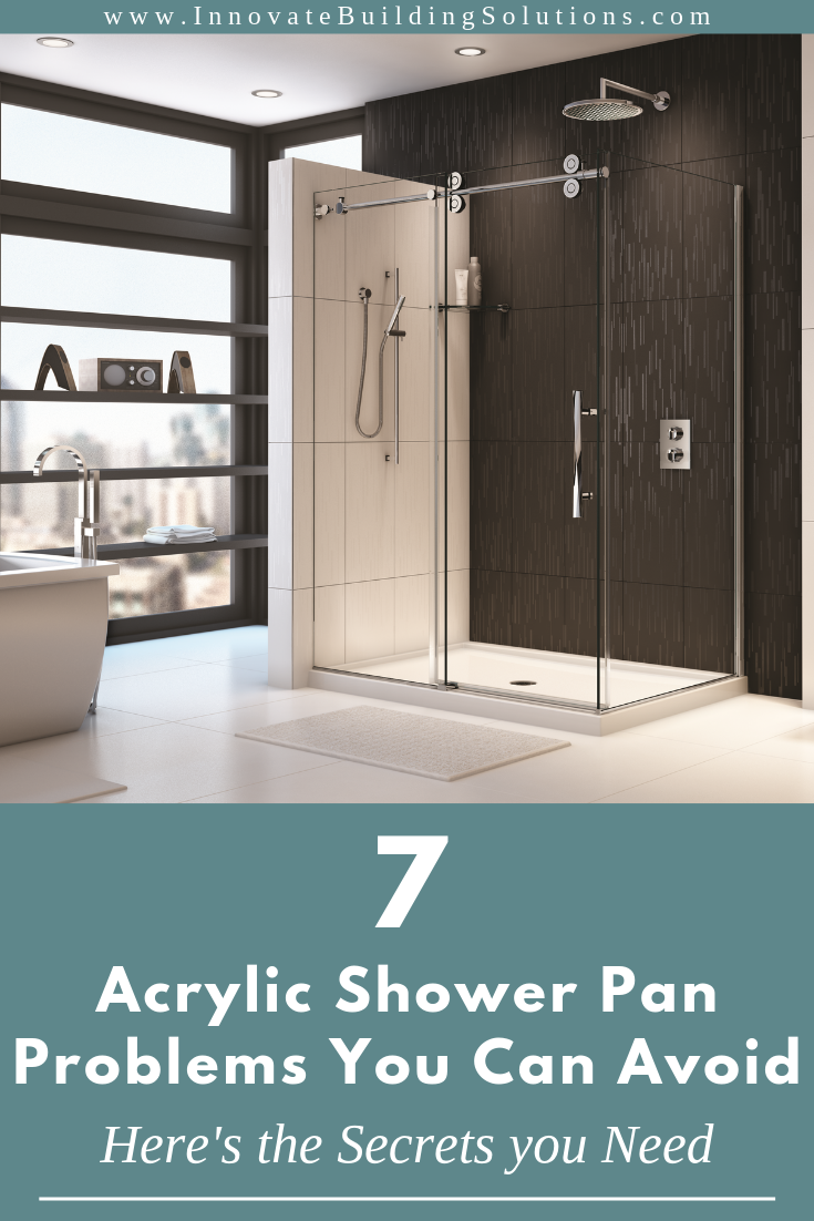 7 Acrylic Shower Pan Problems You Can Avoid Here S The Secrets