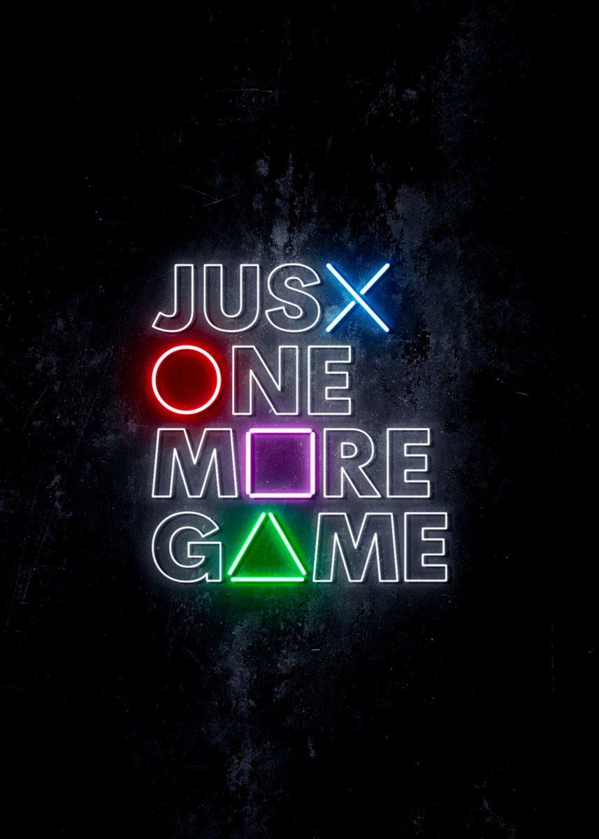 Just One More Game Poster Print By Imr Designs Displate Gaming Wallpapers Game Wallpaper Iphone Gaming Wall Art