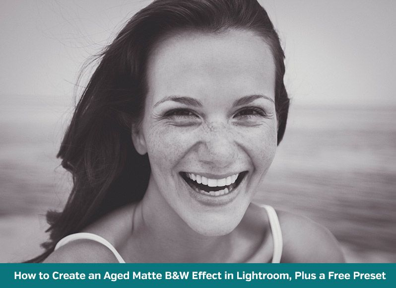 How to create an aged matte black white effect in lightroom plus a free preset