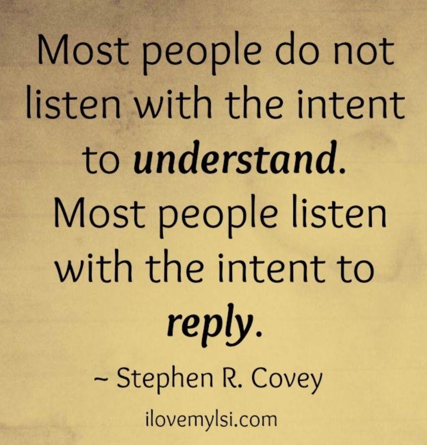 Listen to Understand...