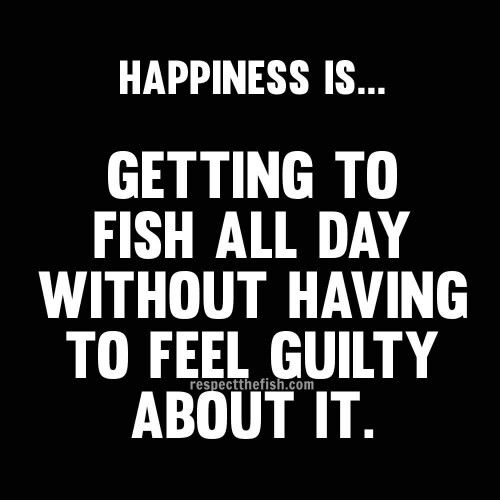 Happiness Is Fishing Quotes Fishing Humor Fishing Jokes