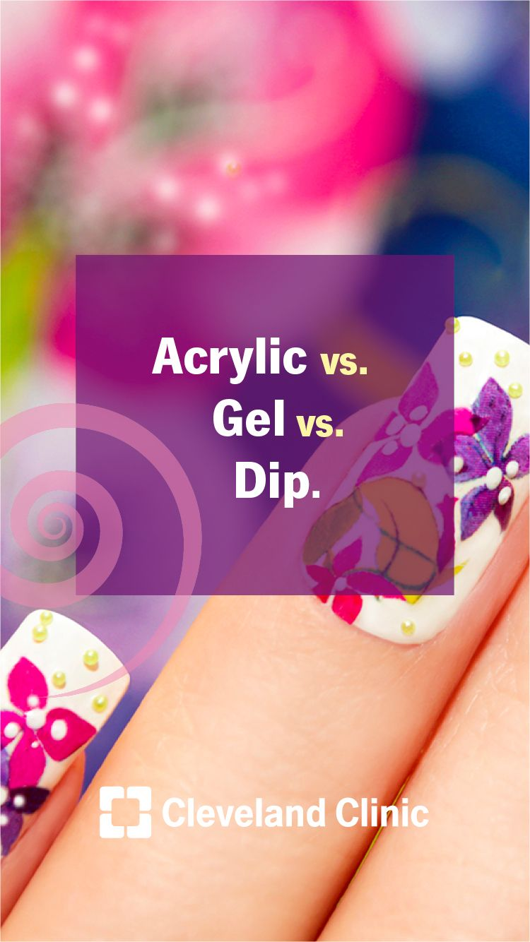 Acrylic, Gel or Dip Nails Understanding the Pros + Cons