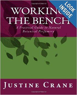 Working the Bench: A Natural Botanical Perfumery Instructional for Beginners: Justine M Crane: 9781478150213: Amazon.com: Books