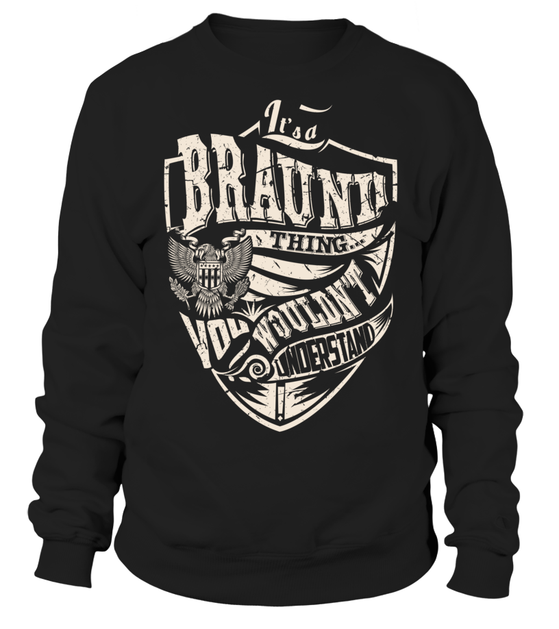 It's a BRAUND Thing, You Wouldn't Understand