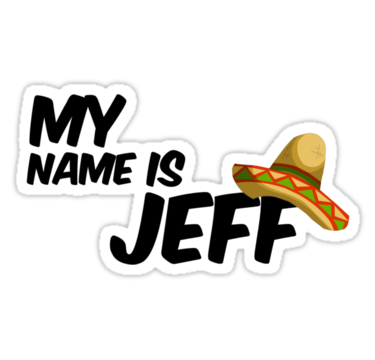 My Name Is Jeff 22 Jump Street Quote Stickers By Rajek Redbubble Street Quotes Quote Stickers 22 Jump Street