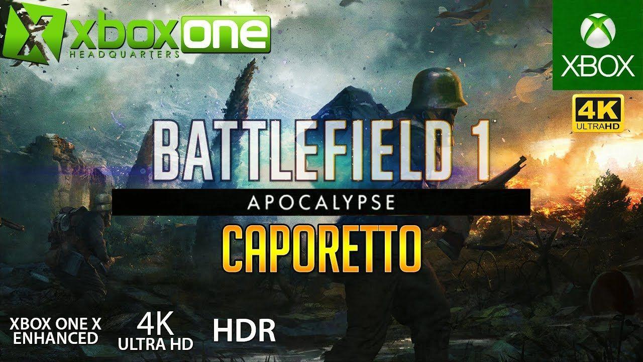 Xboxone 4k Bf1 Apocalypse On Xbox One X Caporetto
