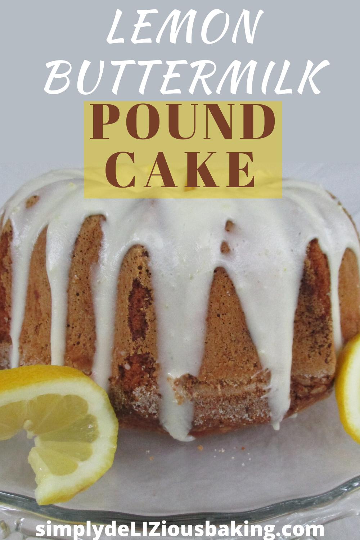 Easy Simply Southern Lemon Buttermilk Pound Cake Recipe In 2020 Pound Cake Recipes Easy Lemon Buttermilk Pound Cake Lemon Pound Cake Recipe