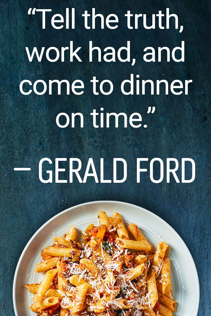 """Gerald Ford Quotes Tell The Truth Work Hard And Come To Dinner On Time.""""  Gerald"""