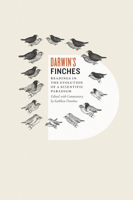 Darwin's Finches, Edited, with Commentary, by Kathleen Donohue: