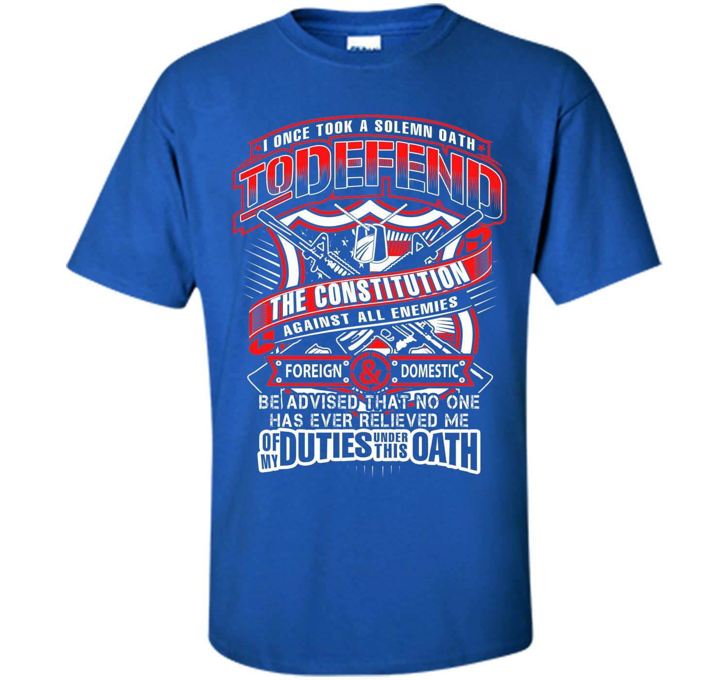 I ONCE TOOK A SOLEMN OATH To Defend T-Shirt