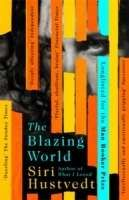 The Blazing World. The artist Harriet Burden, furious at the lack of attention paid her by the New York art world, conducts an experiment: she hides her identity behind three male fronts in a series of exhibitions. Their success seems to prove her point, but there's a sting in the tail - when she unmasks herself, not everyone believes her. Then her last collaborator meets a bizarre end.