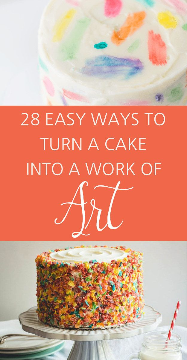 28 Insanely Creative Ways To Decorate A Cake That Are Easy AF Cake