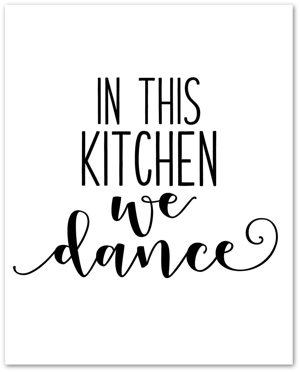 Typography Motivational Wall Print This Kitchen Is For Dancing Gift Idea Dance