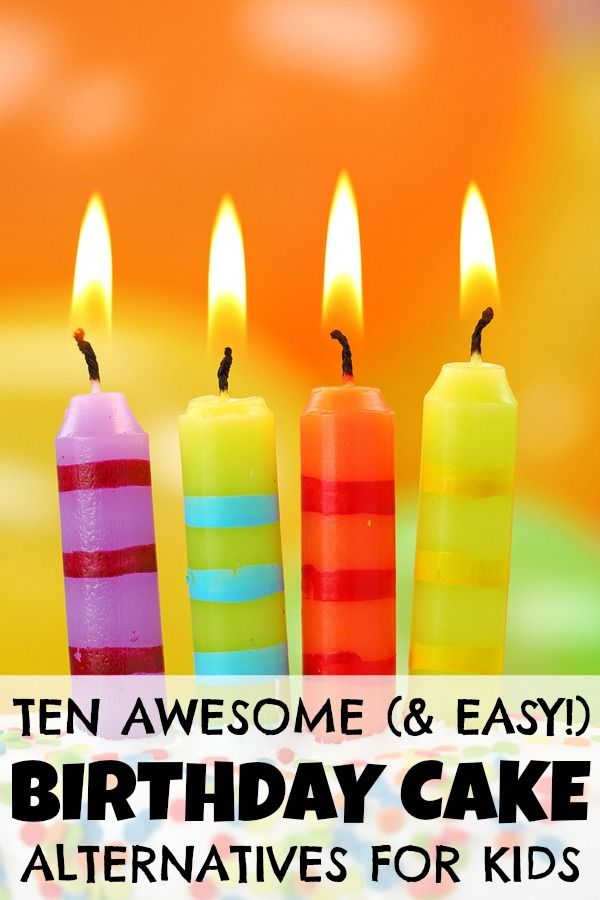 If Youre Sick Of Making The Same Boring Birthday Cakes For Your Kids Year After This List 10 Awesome And Easy Cake Alternatives Will