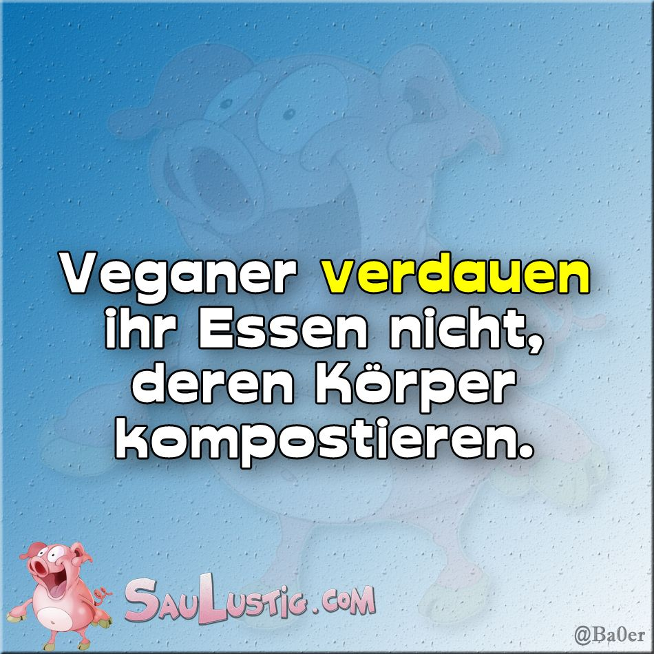 Veganer verdauen nicht
