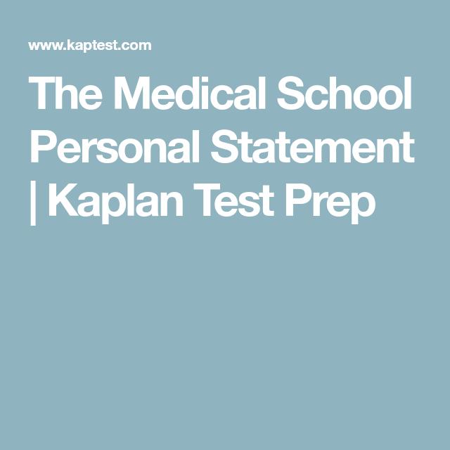 The Medical School Personal Statement  Kaplan Test Prep  Dr