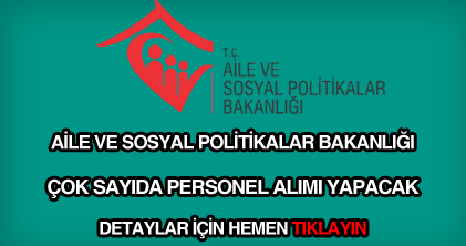 Aile Ve Sosyal Politikalar Bakanligi 52 Personel Alimi Yapacak Sosyal Politika Politika Ailem