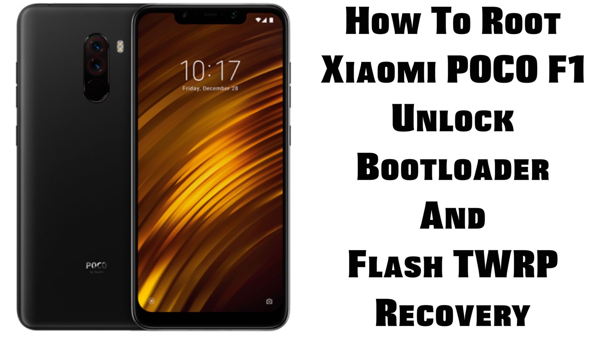 How To Root Xiaomi POCO F1 Unlock Bootloader And Flash TWRP Recovery