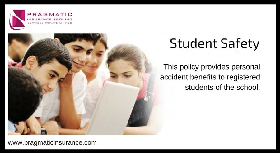 Student Safety This Policy Provides Personal Accident Benefits To Registered Students Of The School Students Safety Best Insurance Student