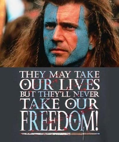 My Ancestor Sir William Wallace And I Ll Gladly Adopt Mel Gibson William Wallace Quotes Movie Quotes Braveheart