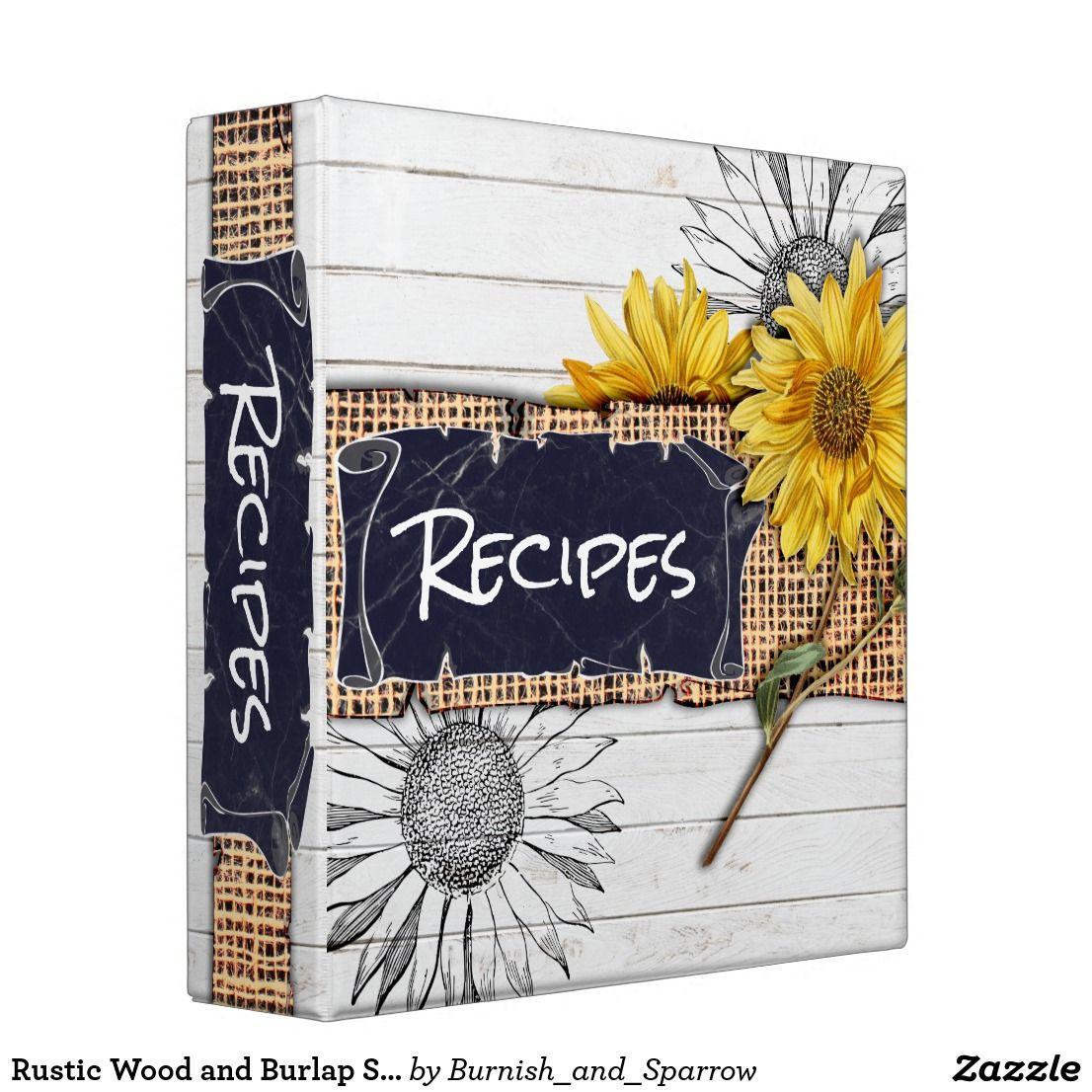 Rustic Wood And Burlap Sunflower Recipe 3 Ring Binder