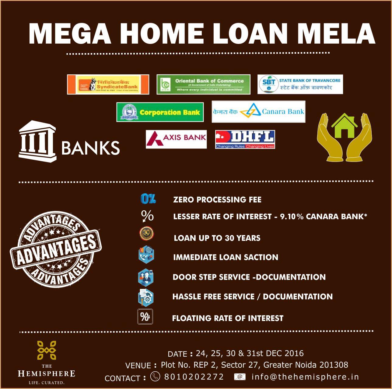 Thehemisphere Mega Home Loan Mela Near Parichowk Greaternoida Date 24 25 30 31 Dec 2016 Venue Plot No Rep 2 Sec 27 Home Loans Bank Loan Mela